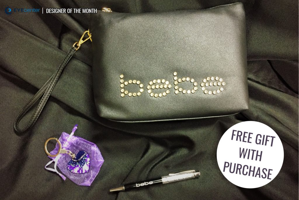 Free gift with purchase - bebe eyewear at EYEcenter Optometric in Citrus Heights, CA