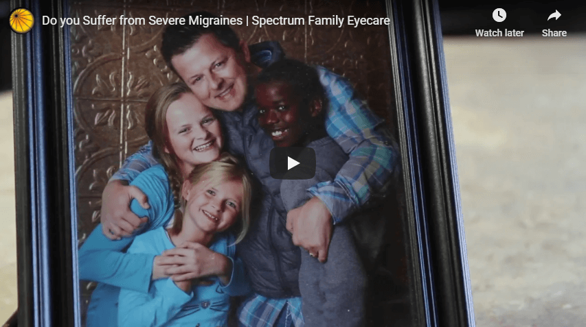 Do you Suffer from Severe Migraines Spectrum Family Eyecare YouTube