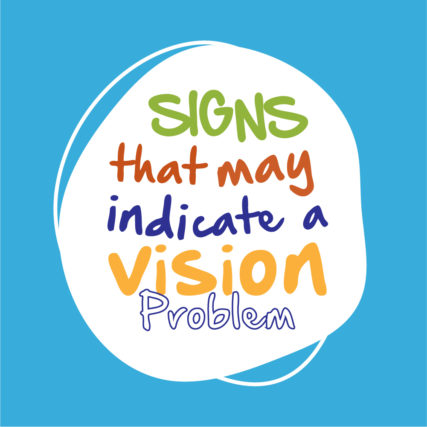 Signs that may indicate a vision problem