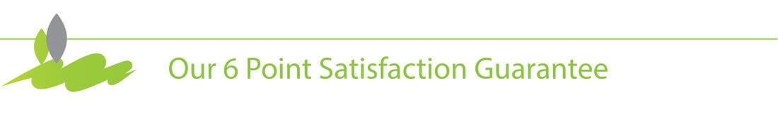 6 Point Satisfaction Guarantee