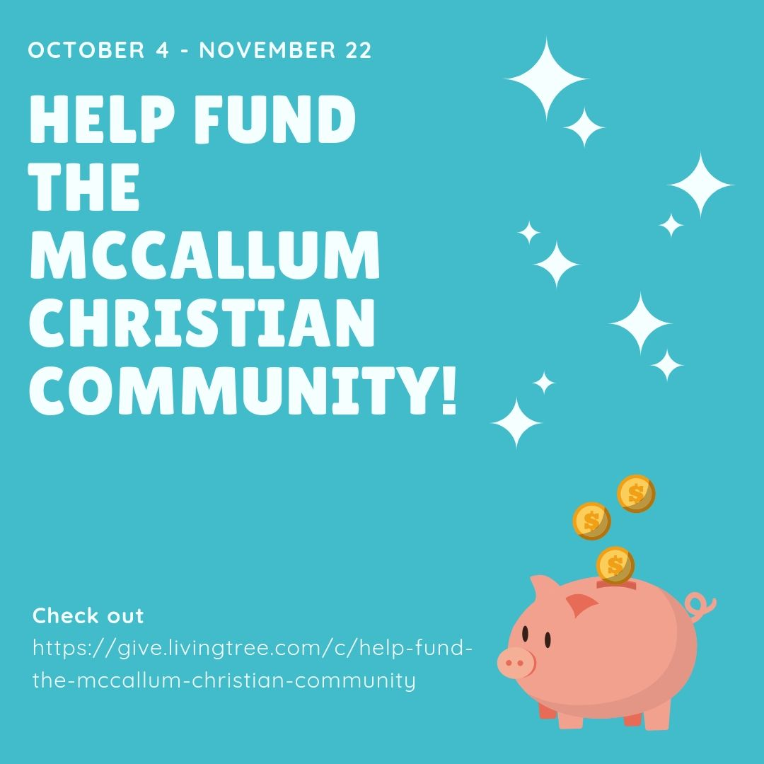 Help Fund the McCallum Christian Community!