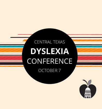 2016 Central Texas Dyslexia Conference: <br /> Empowering the Gift of Dyslexia