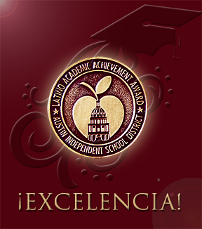 AISD ¡EXCELENCIA! Latino Academic Achievement Awards