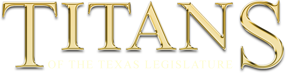 Titans of the Texas Legislature