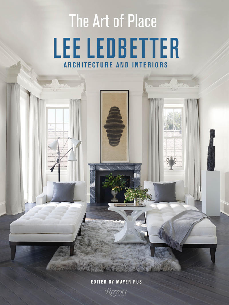 The Art of Place: Architecture and Interiors by Lee Ledbetter