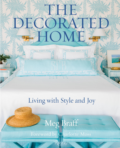 Meg Braff, author of The Decorated Home: Living With Style and Joy, will join designer P. Gaye Tapp and Charlotte Moss for a panel on time-tested style