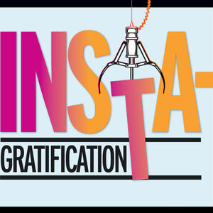 Insta-Gratification