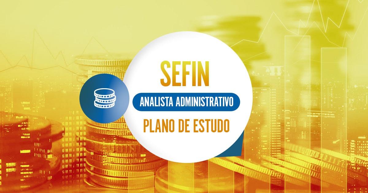 SEFIN - Analista adm