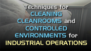View the Course Information Techniques for Cleaning of Cleanrooms and Controlled Environments for Industrial Operations