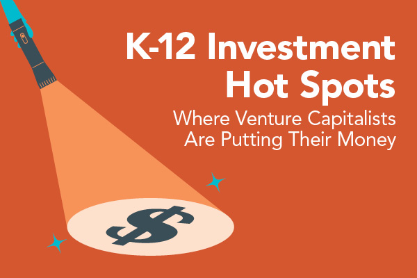 K-12 Investment Hot Spots: Where Venture Capitalists Are Putting Their Money – EdWeek Webinars