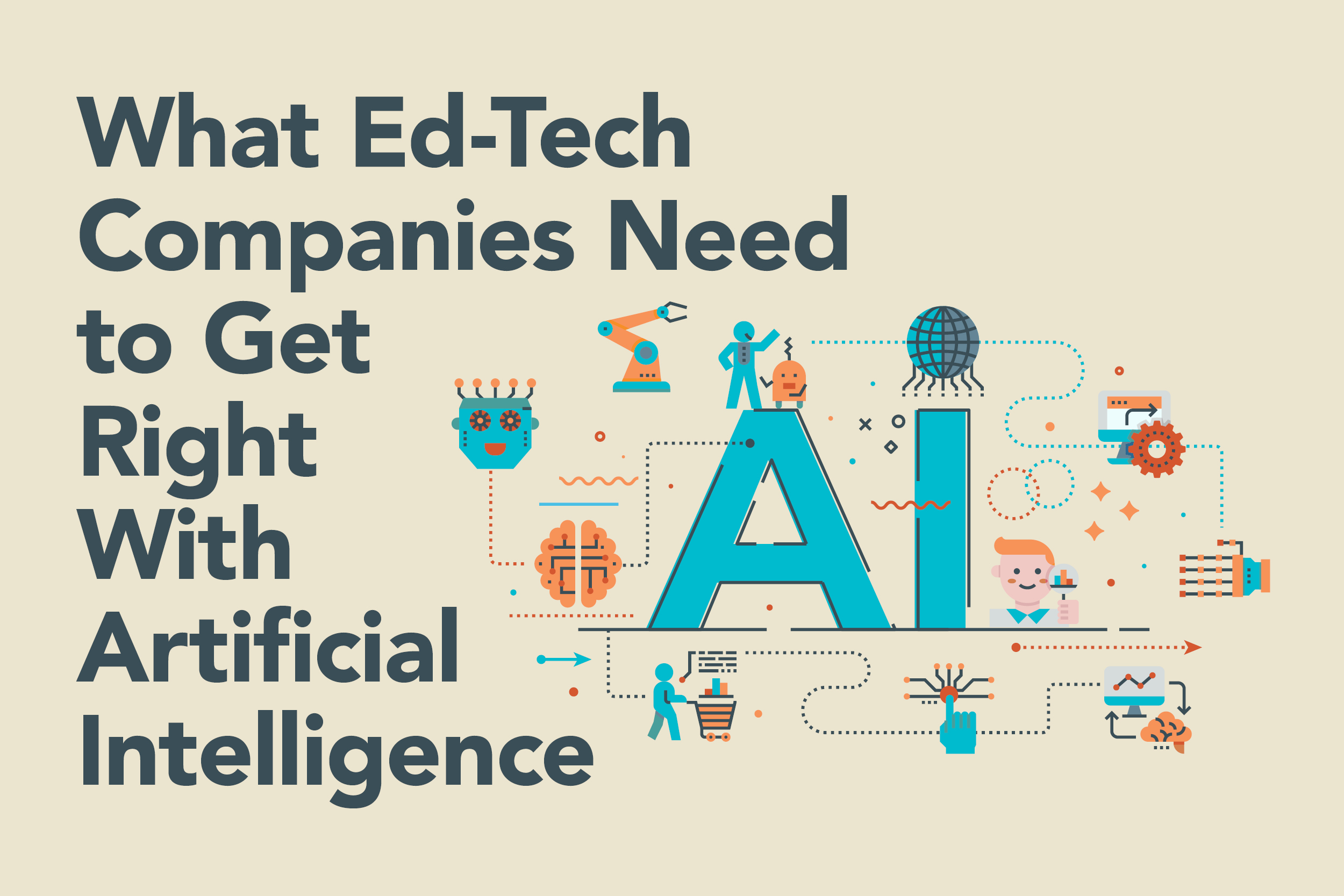 What Ed-Tech Companies Need to Get Right With Artificial Intelligence