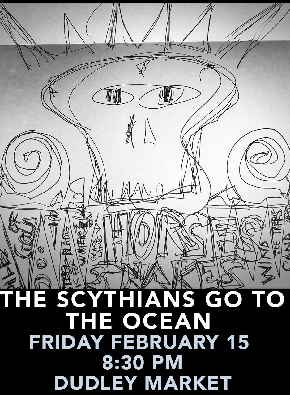 The Scythians go to the Ocean FRIDAY FEBRUARY 16 AT 8:30 PM in Venice - the scholium project