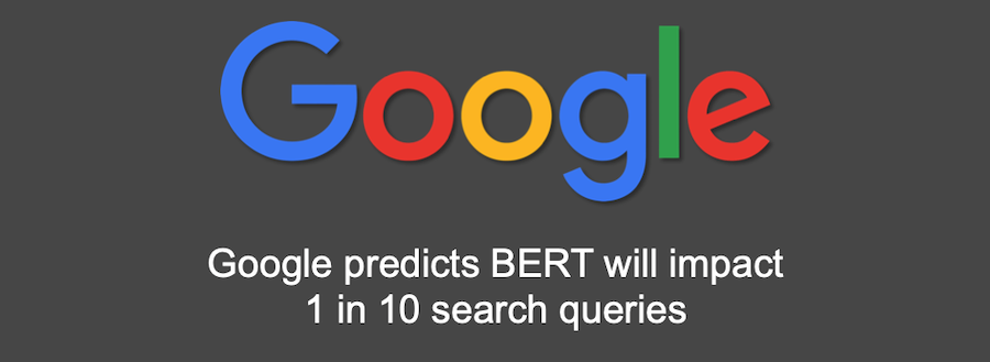 BERT. It's Google's Latest Surprise