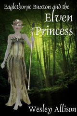 Eaglethorpe Buxton and the Elven Princess