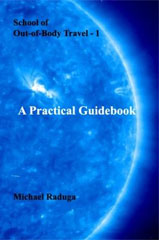 School of Out-of-Body Travel. A Practical Guidebook