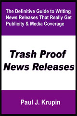 Trash Proof News Releases - Definitive Guide to Getting Publicity and Media Coverage
