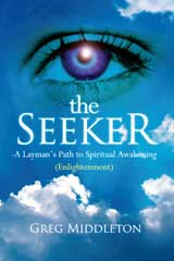 The Seeker - A Layman's Path to Spiritual Awakening (Enlightenment)
