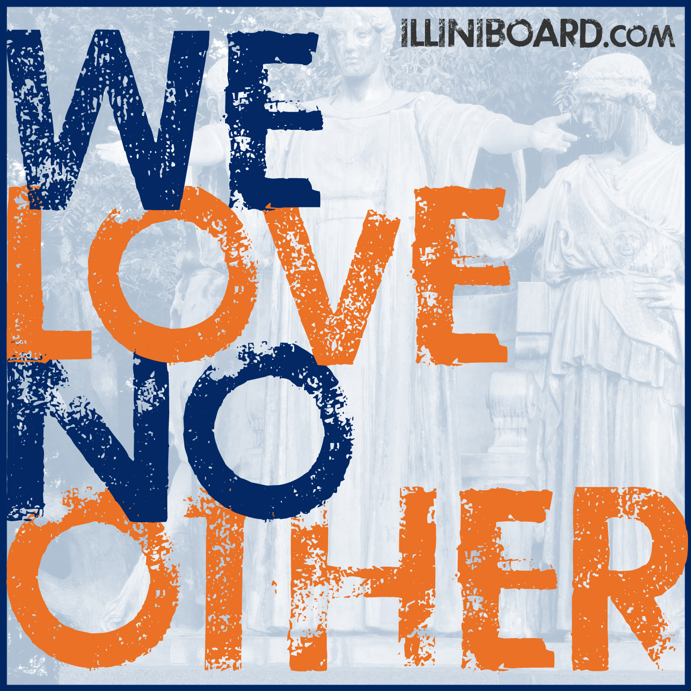 We Love No Other – IlliniBoard.com