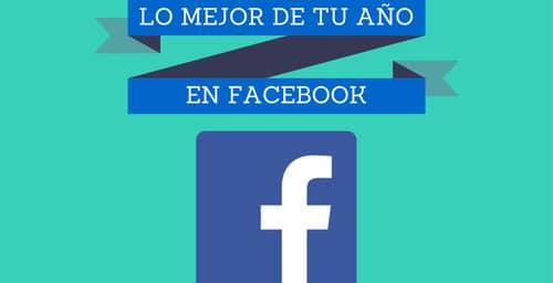 Ya puedes compartir lo mejor de tu año en Facebook