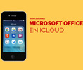Microsoft Office, ahora disponible en iCloud