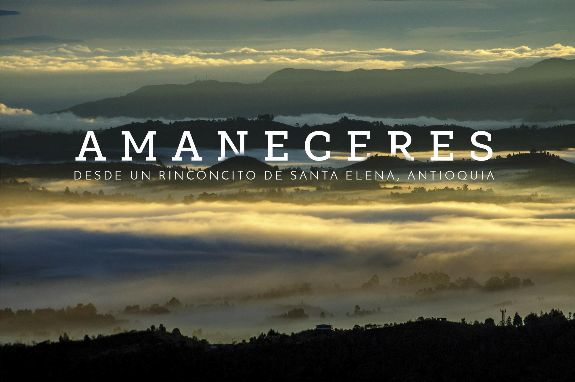 Diez amaneceres desde un rincón de Santa Elena, Antioquia