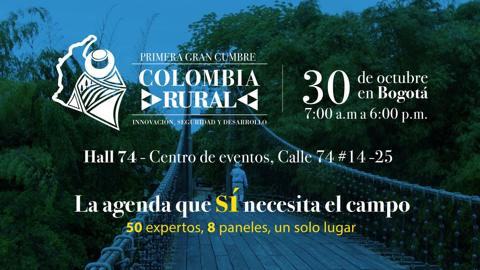 Lo invitamos a la primera Gran Cumbre Colombia Rural: Innovación, seguridad y desarrollo