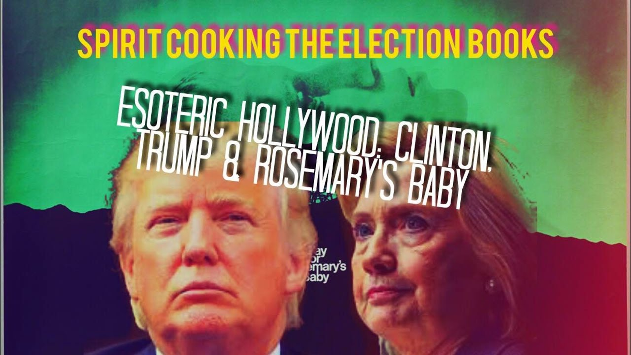 Spirit Cooking the Election Books: Clinton, Trump Rosemary's Baby