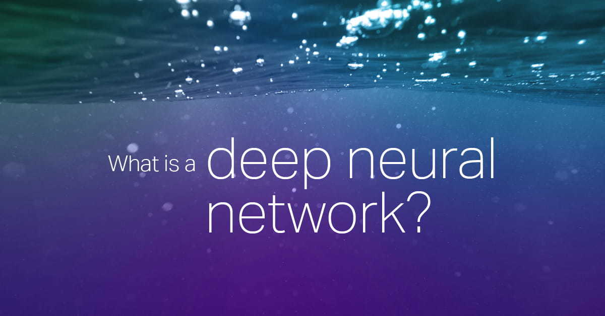 What is a deep neural network