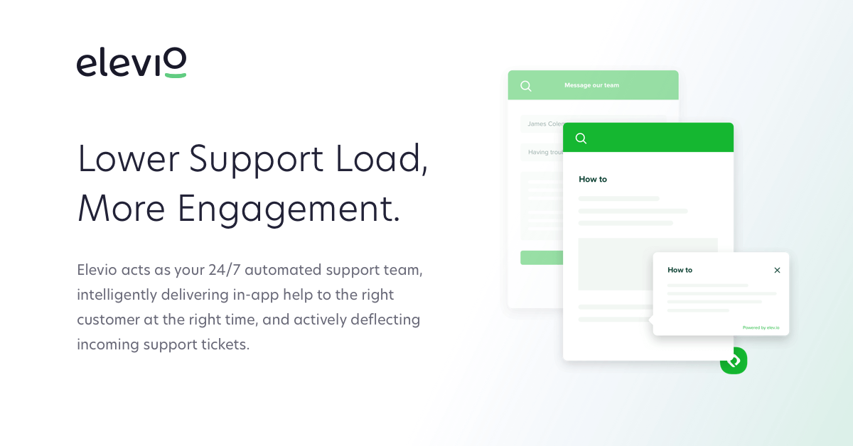 More Customers, Less Support. Reduce Customer Effort with Elevio - Elevio