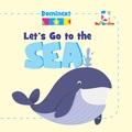 Dominext: Let`s Go to the Sea