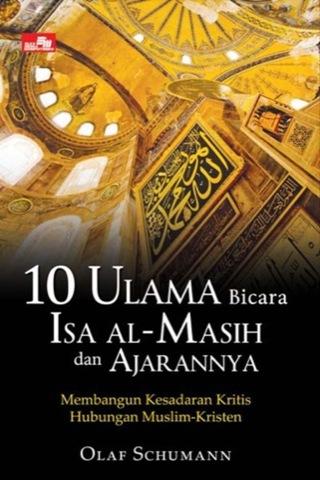 10 Ulama Bicara Isa al-Masih dan Ajarannya: Membangun Kesadaran Kritis Hubungan Muslim - Kristen