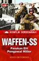 Konflik Bersejarah - Waffen SS - Pasukan Elit Pengawal Hitler