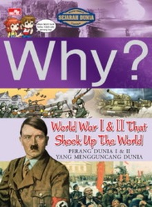 Why? World War I &  II That Shook Up The World