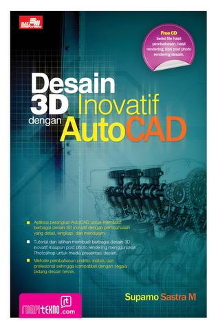 Desain 3D Inovatif dengan AutoCAD + CD