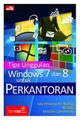 Tips Unggulan Windows 7 dan 8 untuk Perkantoran