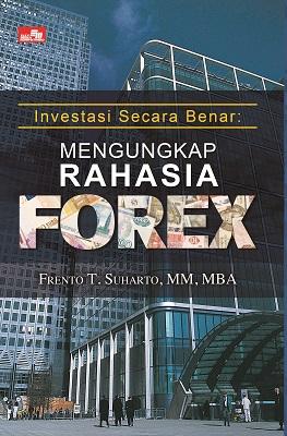 Investasi Secara Benar: MENGUNGKAP RAHASIA FOREX
