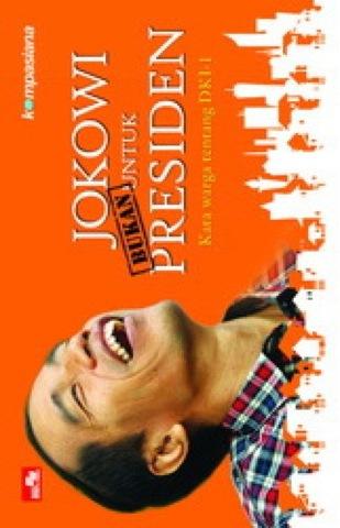 Jokowi (Bukan) untuk Presiden