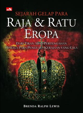Sejarah Gelap Para Raja dan Ratu Eropa