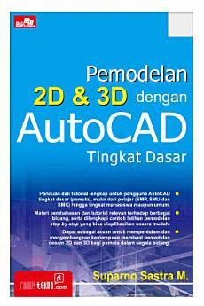 Pemodelan 2D dan 3D dengan AutoCAD Tingkat Dasar