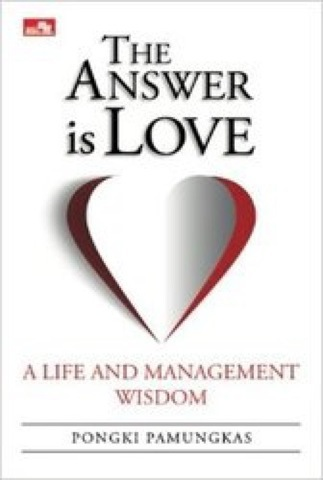 The Answer is Love: A Life and  Management Wisdom