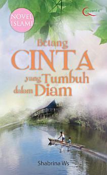 Novel Islami Cinta yang Tumbuh dalam Diam