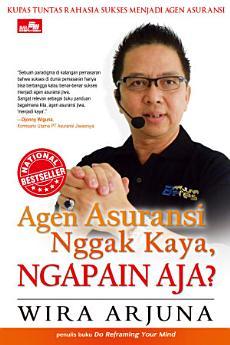 Agen Asuransi Nggak Kaya, Ngapain Aja? (Edisi revisi)