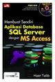 Membuat Sendiri Aplikasi Database SQL Server dengan MS Access + DVD