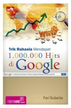 Teknik Rahasia Mendapat 1.000.000 Hits di Google
