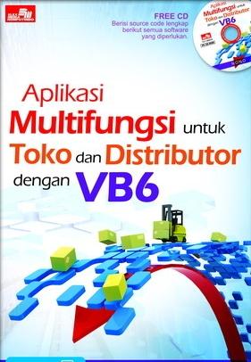 Aplikasi Multifungsi untuk Toko dan Distributor dengan VB6 + CD