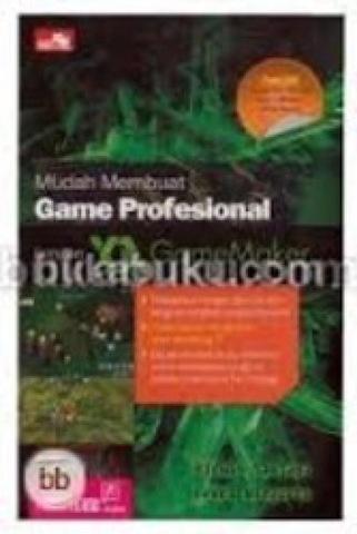 Mudah Membuat Game Profesional dengan GameMaker + CD