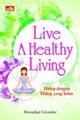 Live a healthy living