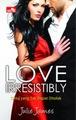CR: Love Irresistibly; Cinta yang tak dapat ditolak