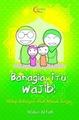 Bahagia Itu Wajib!