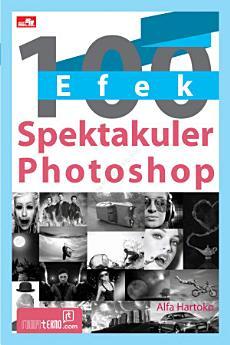 100 Efek Spektakuler Photoshop